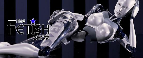 The Fetish Show 29 – Robot Fetish!
